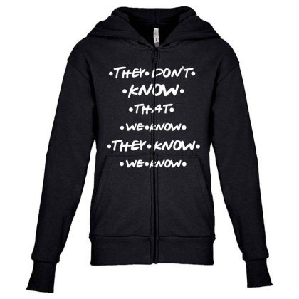 They Know Quotes Youth Zipper Hoodie Designed By Pinkanzee