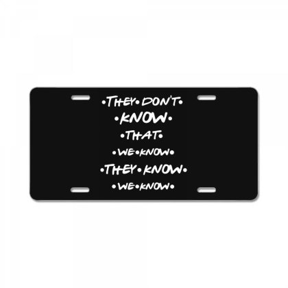 They Know Quotes License Plate Designed By Pinkanzee