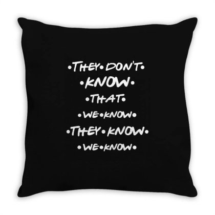 They Know Quotes Throw Pillow Designed By Pinkanzee