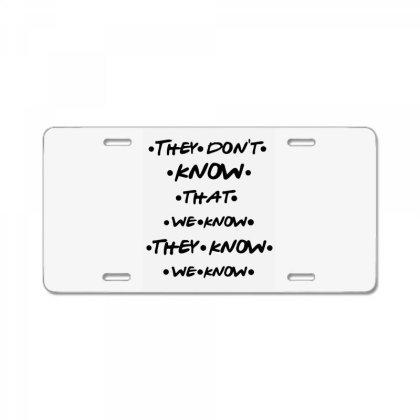 They Know Quote License Plate Designed By Pinkanzee