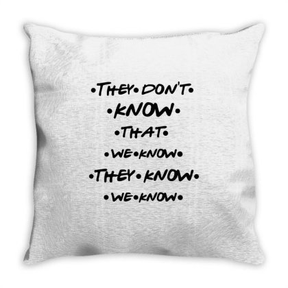 They Know Quote Throw Pillow Designed By Pinkanzee