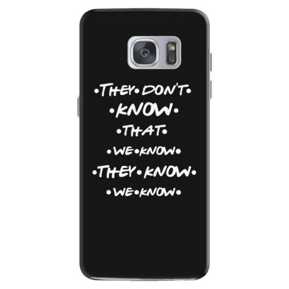 They Know Quotes Samsung Galaxy S7 Case Designed By Pinkanzee