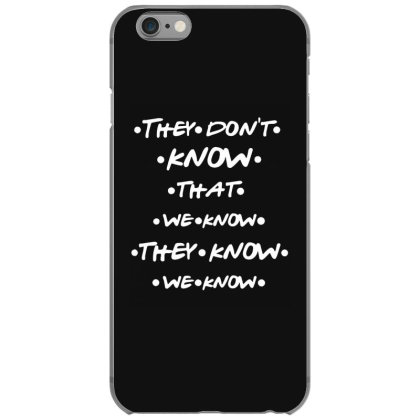 They Know Quotes Iphone 6/6s Case Designed By Pinkanzee