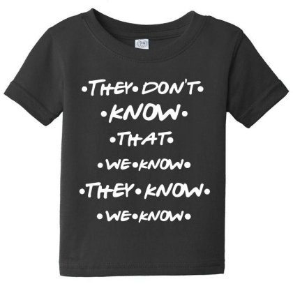 They Know Quotes Baby Tee Designed By Pinkanzee