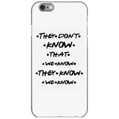 They Know Quote Iphone 6/6s Case Designed By Pinkanzee