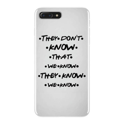 They Know Quote Iphone 7 Plus Case Designed By Pinkanzee