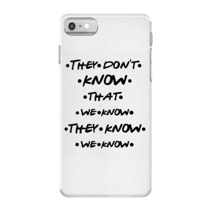 They Know Quote Iphone 7 Case Designed By Pinkanzee