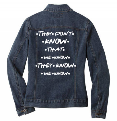 They Know Quotes Ladies Denim Jacket Designed By Pinkanzee