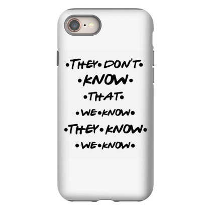 They Know Quote Iphone 8 Case Designed By Pinkanzee
