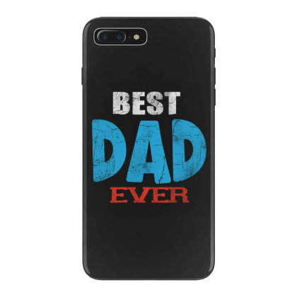Best Dad Ever Iphone 7 Plus Case Designed By Pinkanzee