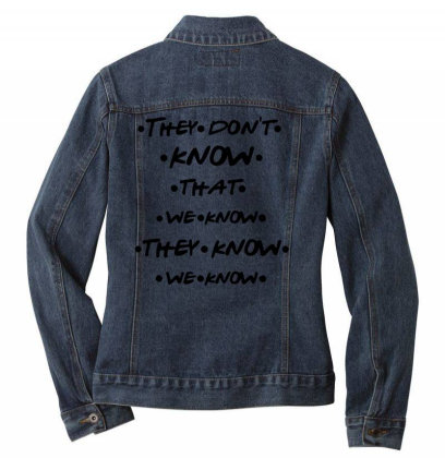 They Know Quote Ladies Denim Jacket Designed By Pinkanzee