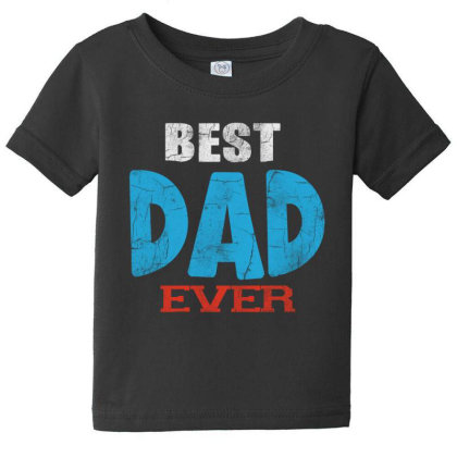 Best Dad Ever Baby Tee Designed By Pinkanzee