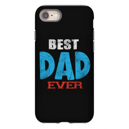 Best Dad Ever Iphone 8 Case Designed By Pinkanzee