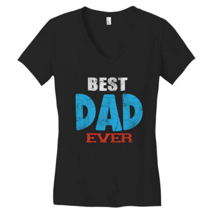 Best Dad Ever Women's V-neck T-shirt Designed By Pinkanzee