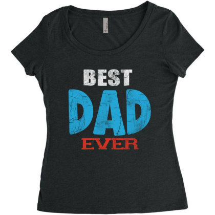 Best Dad Ever Women's Triblend Scoop T-shirt Designed By Pinkanzee