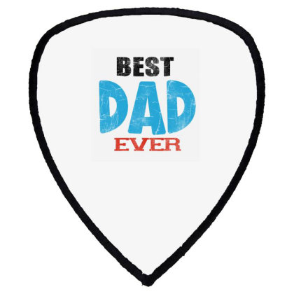 Best Dad Ever Shield S Patch Designed By Pinkanzee
