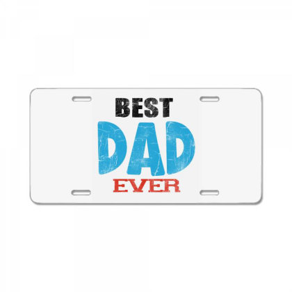 Best Dad Ever License Plate Designed By Pinkanzee
