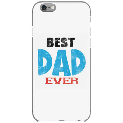 Best Dad Ever Iphone 6/6s Case Designed By Pinkanzee