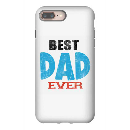 Best Dad Ever Iphone 8 Plus Case Designed By Pinkanzee