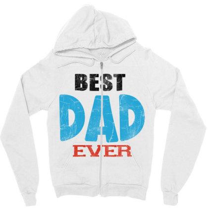Best Dad Ever Zipper Hoodie Designed By Pinkanzee