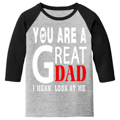 You Are A Great Dad Youth 3/4 Sleeve Designed By Pinkanzee
