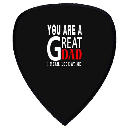 You Are A Great Dad Shield S Patch Designed By Pinkanzee