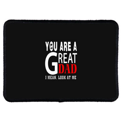 You Are A Great Dad Rectangle Patch Designed By Pinkanzee