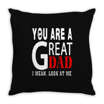 You Are A Great Dad Throw Pillow Designed By Pinkanzee