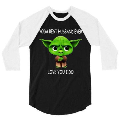 Yoda Best Husband 3/4 Sleeve Shirt Designed By Pinkanzee