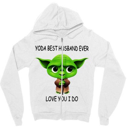 Yoda Best Husband Zipper Hoodie Designed By Pinkanzee