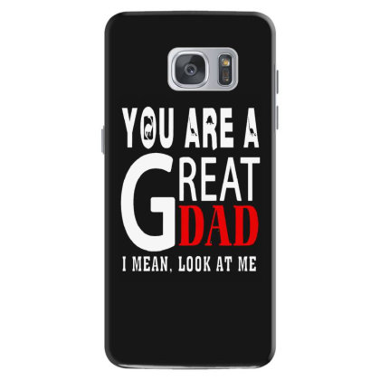 You Are A Great Dad Samsung Galaxy S7 Case Designed By Pinkanzee