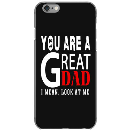 You Are A Great Dad Iphone 6/6s Case Designed By Pinkanzee