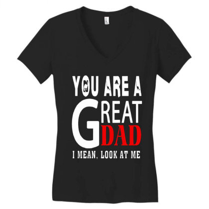 You Are A Great Dad Women's V-neck T-shirt Designed By Pinkanzee