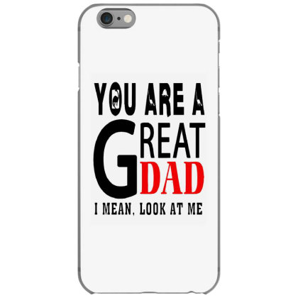 Great Dad Iphone 6/6s Case Designed By Pinkanzee