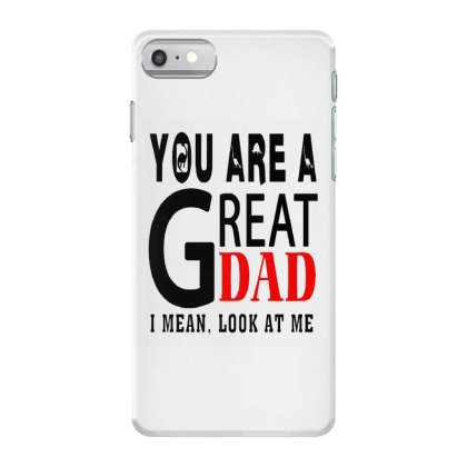 Great Dad Iphone 7 Case Designed By Pinkanzee