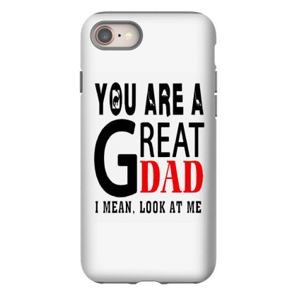 Great Dad Iphone 8 Case Designed By Pinkanzee