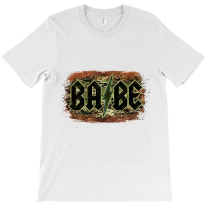 Camouflage Patterned Babe Tried T-shirt Designed By Bettercallsaul