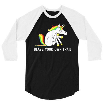 Blaze Your Own Trail Unicorn T Shirt 3/4 Sleeve Shirt Designed By New1915