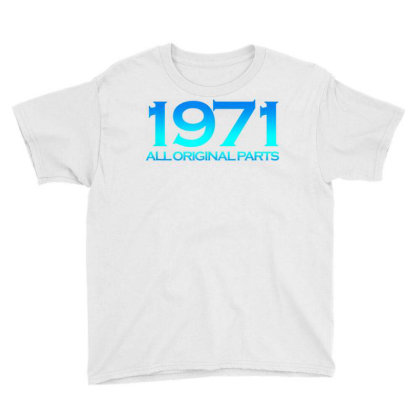 1971 Original Parts 50 Years Cool 50th Birthday Youth Tee Designed By New1915