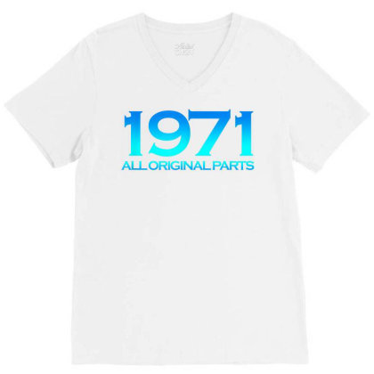 1971 Original Parts 50 Years Cool 50th Birthday V-neck Tee Designed By New1915