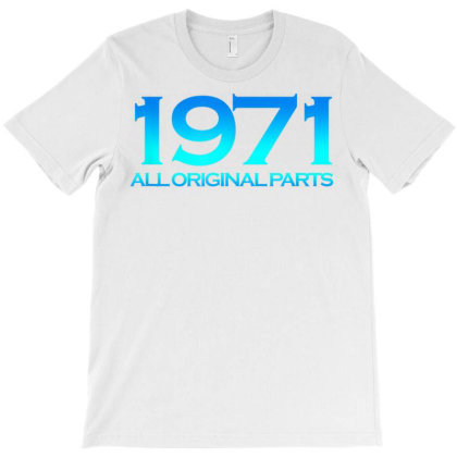 1971 Original Parts 50 Years Cool 50th Birthday T-shirt Designed By New1915