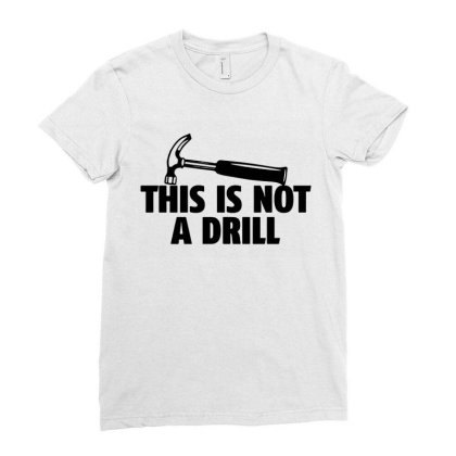 Hammer Builder Woodworking This Is Not A Drill Ladies Fitted T-shirt Designed By Tillyjemima Art