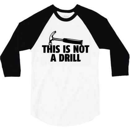 Hammer Builder Woodworking This Is Not A Drill 3/4 Sleeve Shirt Designed By Tillyjemima Art