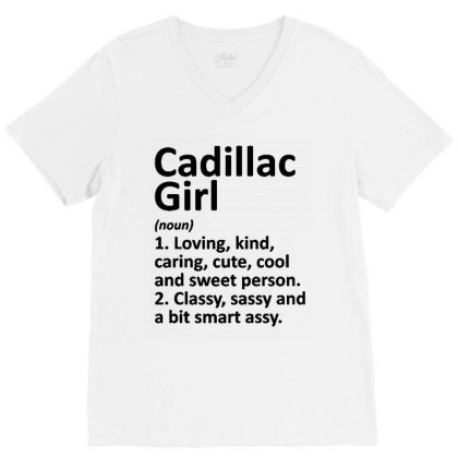 Cadillac Girl Mi Michigan Funny City Home Roots Gift Premium V-neck Tee Designed By Romeo And Juliet
