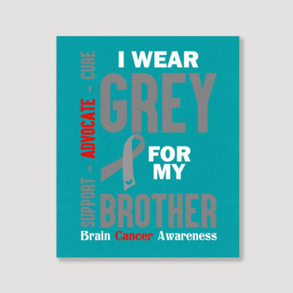 I Wear Grey For My Brother (brain Cancer Awareness) Portrait Canvas Print Designed By Tshiart