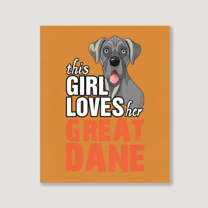 This Girl Loves Her Great Dane Portrait Canvas Print Designed By Tshiart