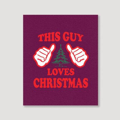 This Guy Loves Christmas Portrait Canvas Print Designed By Tshiart