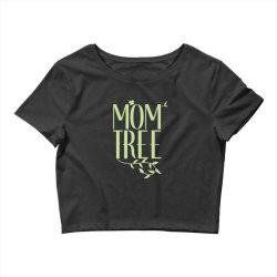 Mom Tree unisex T-shirt love mom, funny mom, figure mom tree of the ho Crop Top | Artistshot