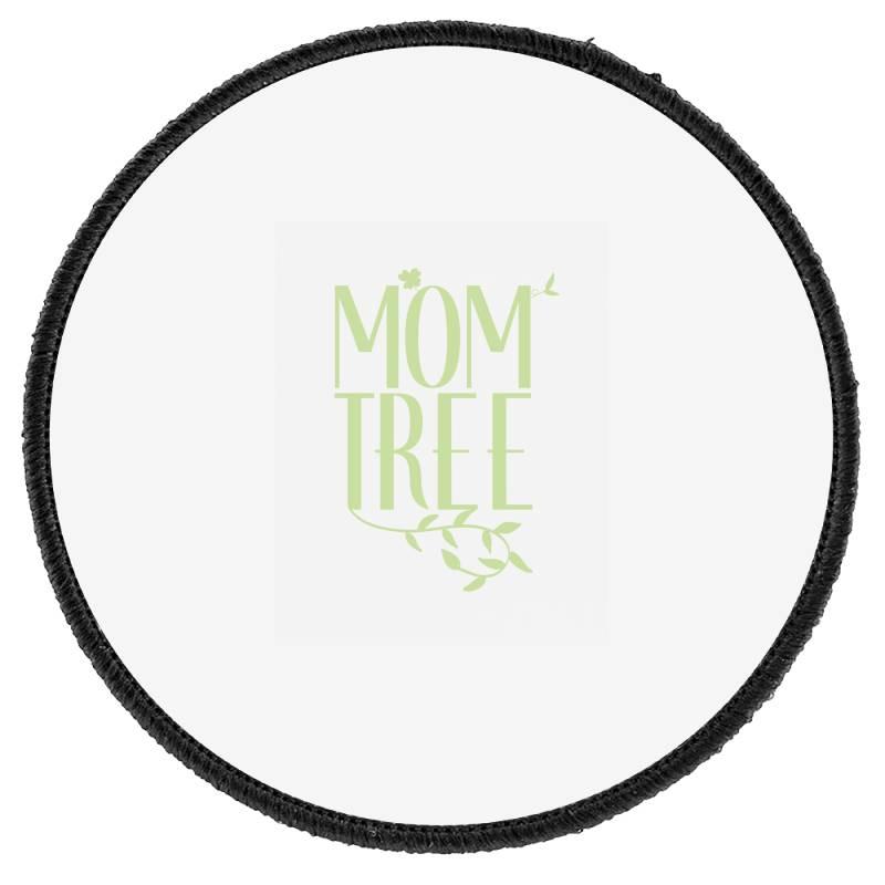 Mom Tree Unisex T-shirt Love Mom, Funny Mom, Figure Mom Tree Of The Ho Round Patch | Artistshot