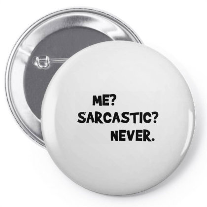 Me Sarcastic Never Pin-back Button Designed By Romeo And Juliet